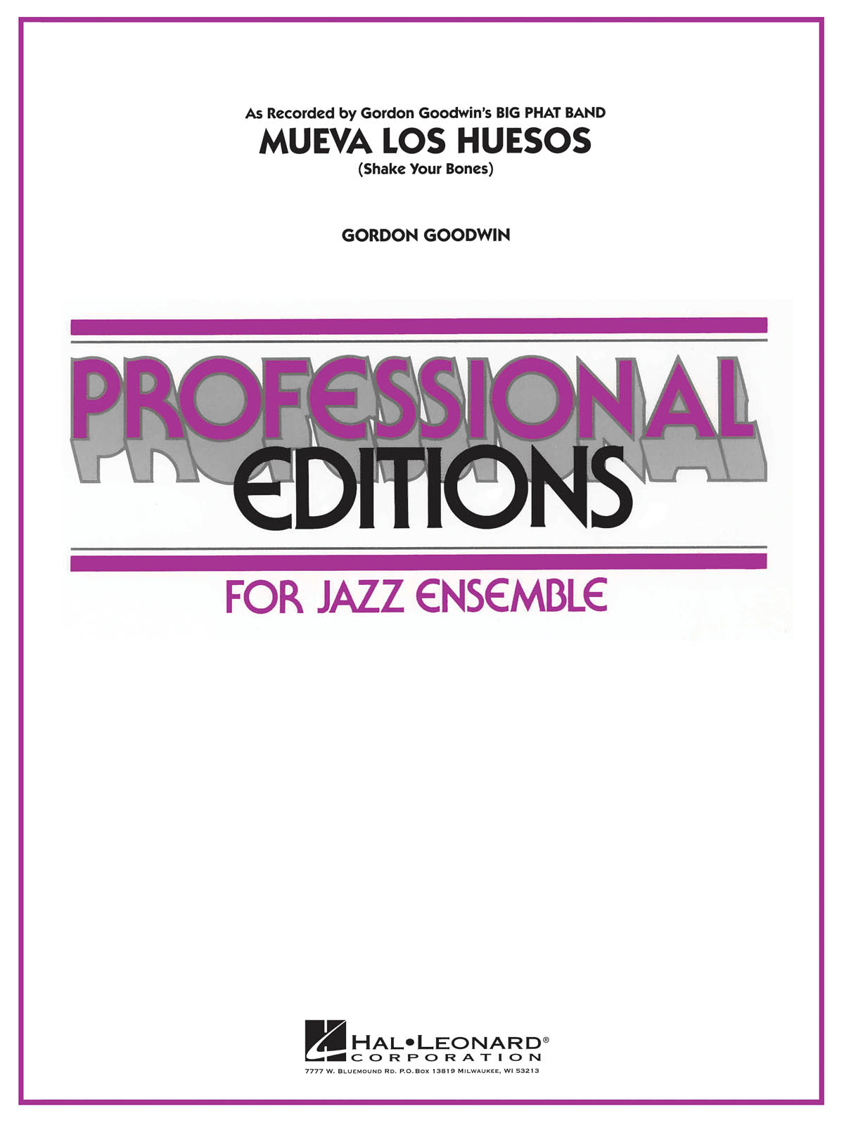 Gordon Goodwin: Mueva Los Huesos (Shake Your Bones): Jazz Ensemble: Score &
