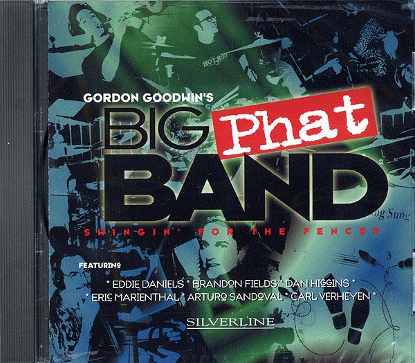 Gordon Goodwin: Gordon Goodwin's Big Phat Band: Jazz Ensemble: CD