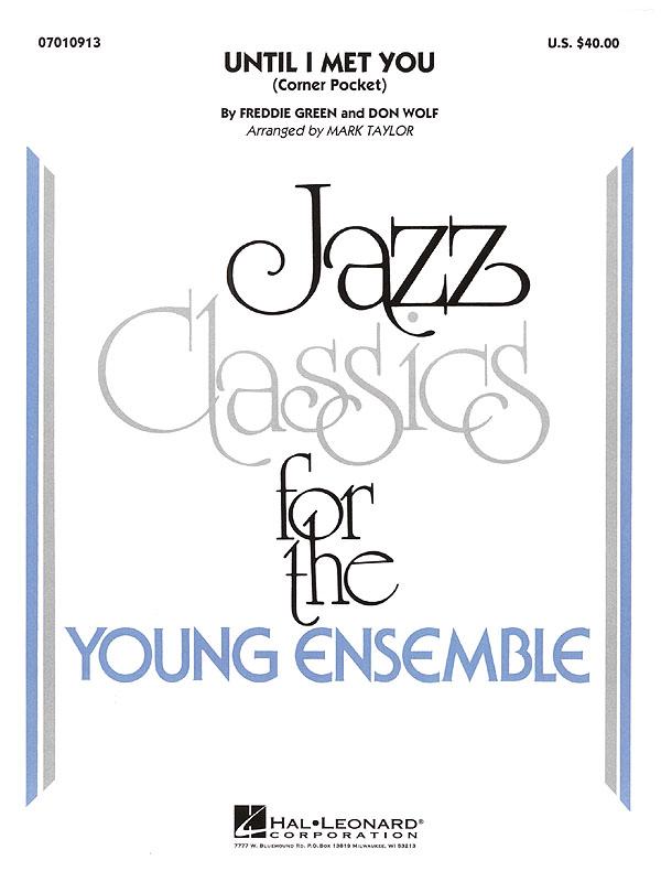 Don Wolf Freddie Green: Until I Met You: Jazz Ensemble: Score & Parts