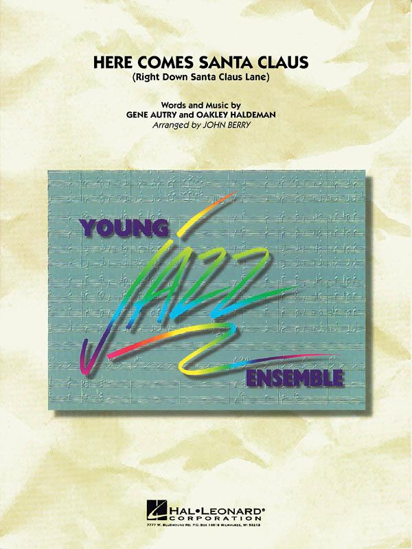Gene Autry Oakley Haldeman: Here Comes Santa Claus: Jazz Ensemble: Score & Parts