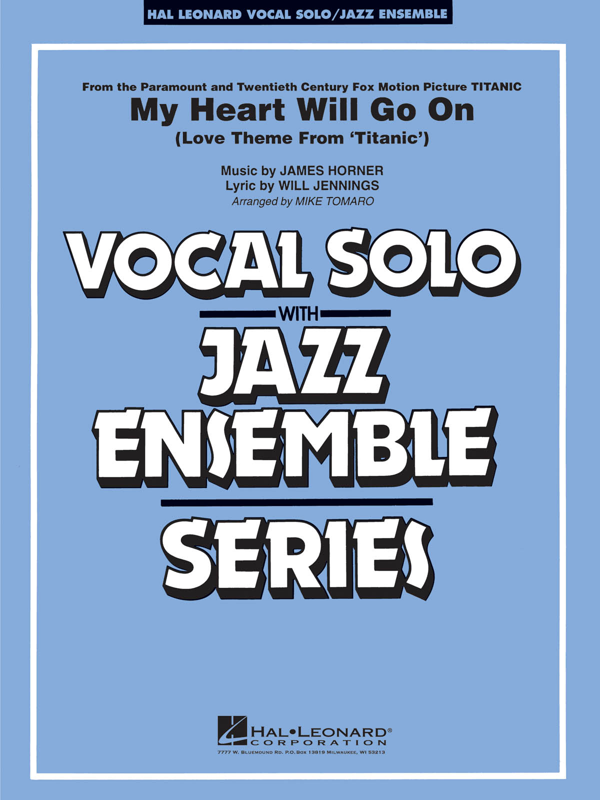 James Horner Will Jennings: My Heart Will Go On: Jazz Ensemble and Vocal: Score