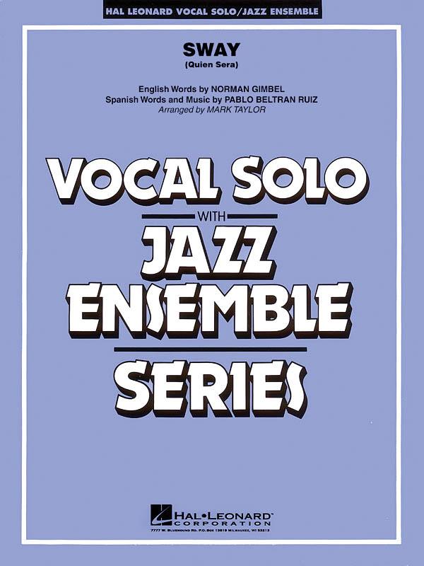 Norman Gimbel Pablo Beltrán Ruiz: Sway (Quien Sera): Jazz Ensemble and Vocal: