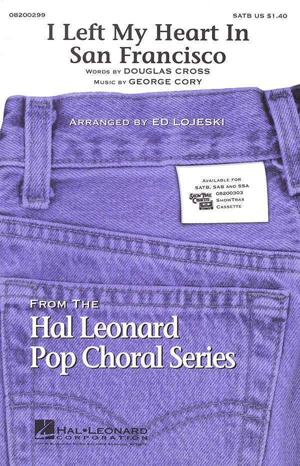 Douglas Cross George Cory: I Left My Heart in San Francisco: SATB: Vocal Score