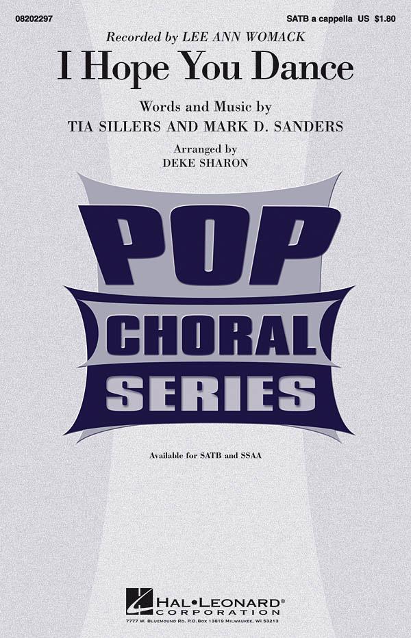 Mark D. Sanders Tia Sillers: I Hope You Dance: Mixed Choir a Cappella: Vocal