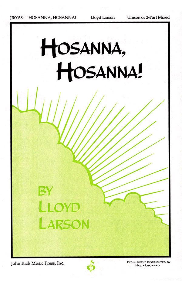 Lloyd Larson: Hosanna  Hosanna!: Mixed Choir a Cappella: Vocal Score