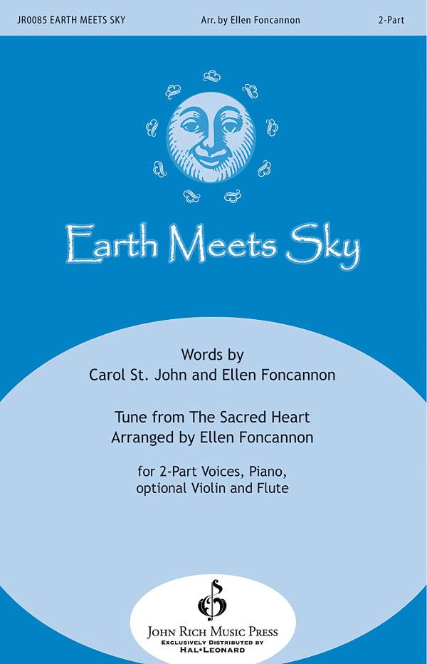 Carol St. John Ellen Foncannon: Earth Meets Sky: Mixed Choir a Cappella: Vocal