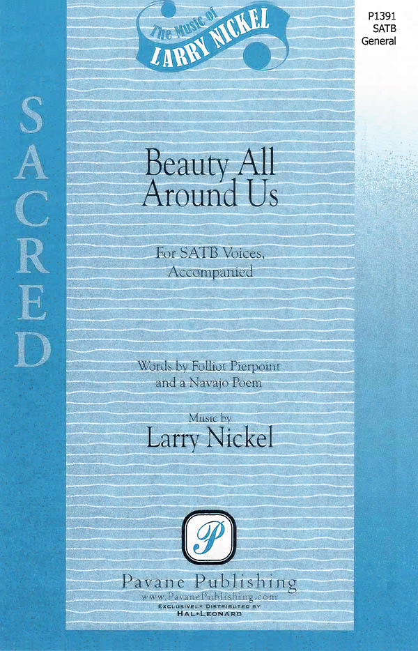 Larry Nickel: Beauty All Around Us: SATB: Vocal Score