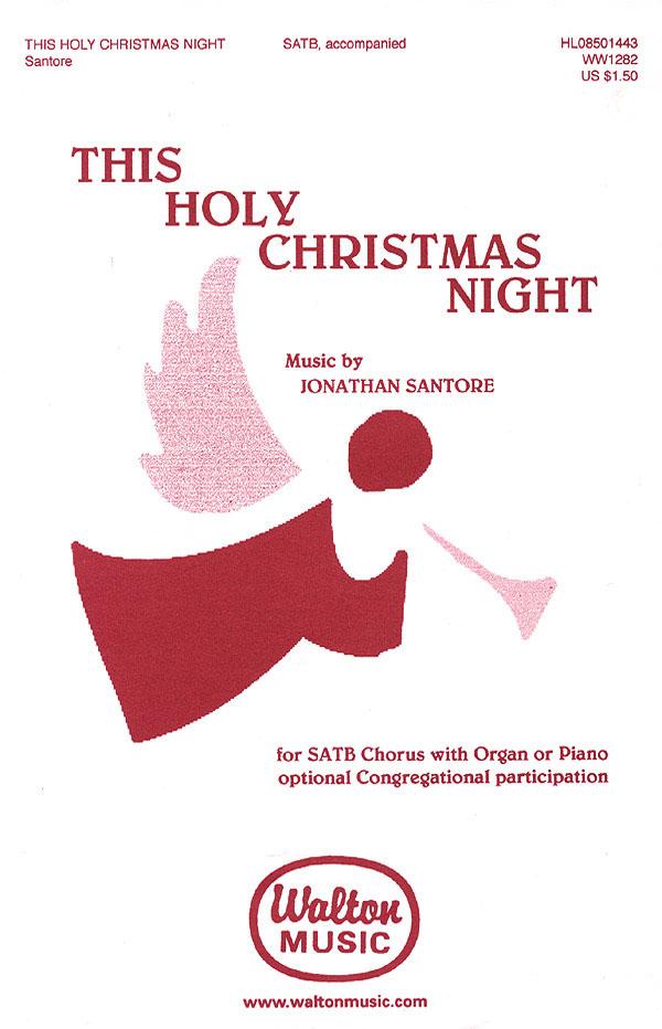Jonathan Santore: This Holy Christmas Night: SATB: Vocal Score