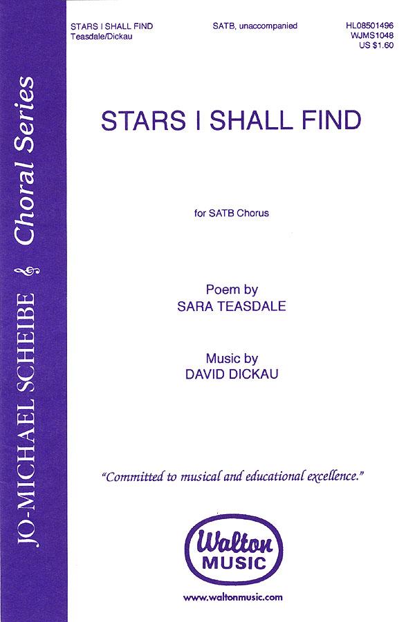 David Dickau: Stars I Shall Find: SATB: Vocal Score