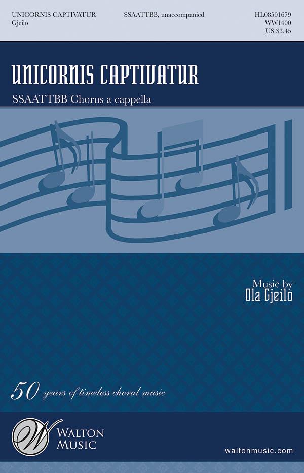 Ola Gjeilo: Unicornis Captivatur (SSAATTBB A Cappella): SATB: Vocal Score
