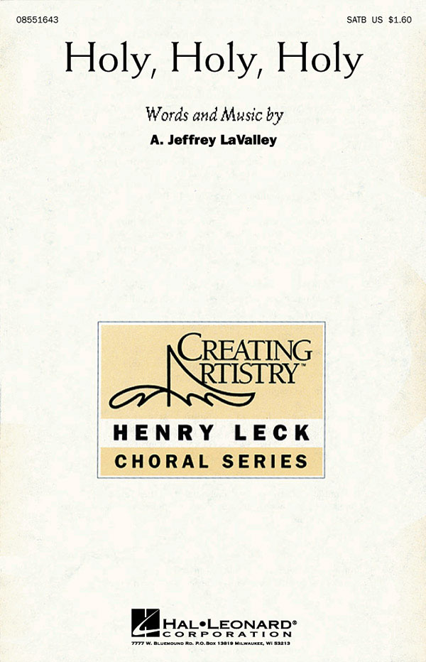 Jeffrey LaValley: Holy  Holy  Holy: SATB: Vocal Score