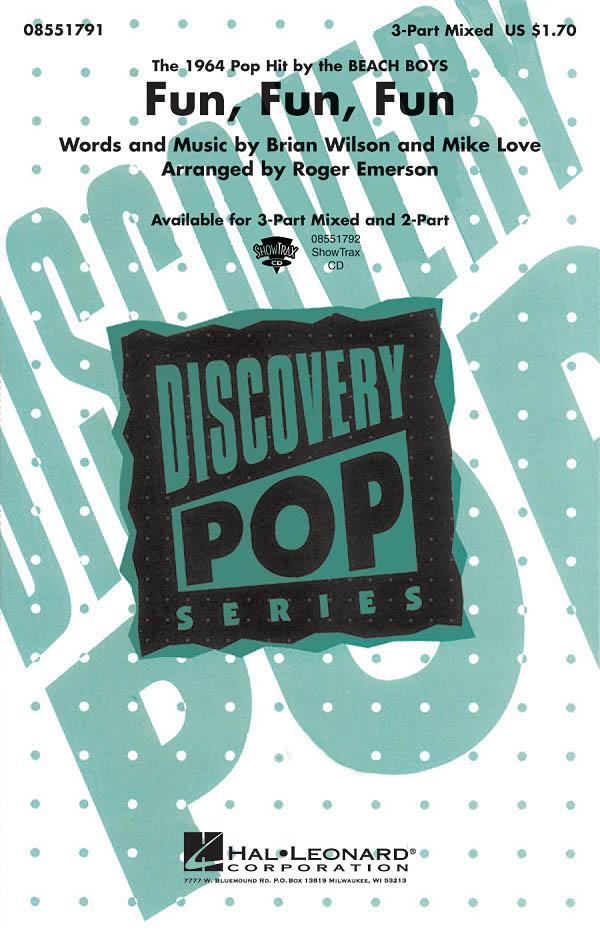 Brian Wilson Mike Love: Fun  Fun  Fun: 3-Part Choir: Vocal Score