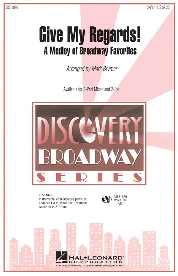 Give My Regards! A Medley of Broadway Favorites: 2-Part Choir: Vocal Score