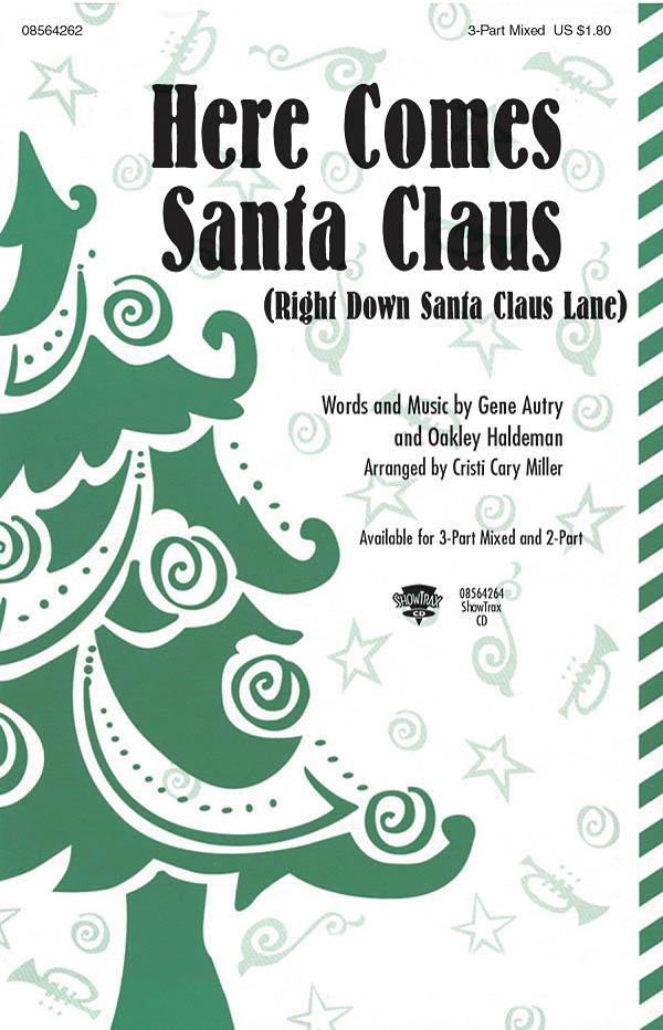 Gene Autry Oakley Haldeman: Here Comes Santa Claus: 3-Part Choir: Vocal Score