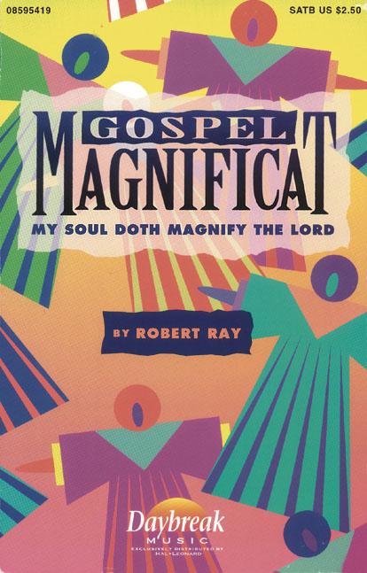Robert Ray: Gospel Magnificat: SATB: Vocal Score