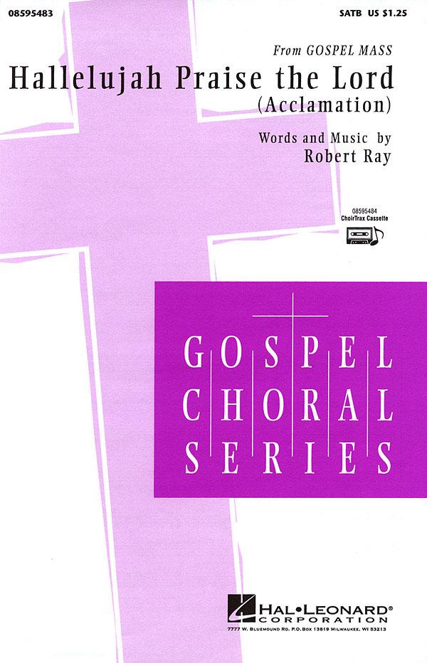 Robert Ray: Hallelujah Praise the Lord: SATB: Vocal Score