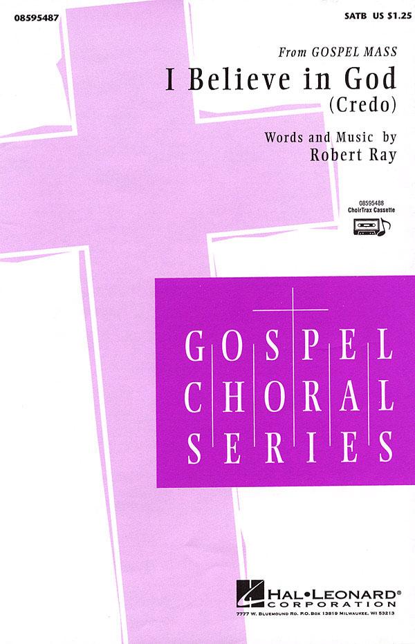 Robert Ray: I Believe in God - Credo: SATB: Vocal Score