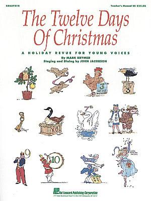 The twelve Days of Christmas -Teacher ed.: Children's Choir: Classroom Musical