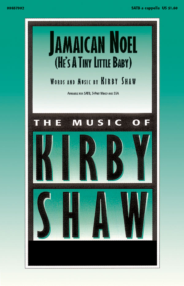 Kirby Shaw: Jamaican Noel (He's a Tiny Little Baby): SATB: Vocal Score