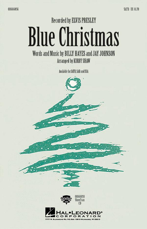 Billy Hayes Jay Johnson: Blue Christmas: SATB: Vocal Score