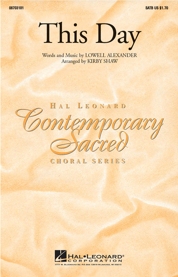 Lowell Alexander: This Day: SATB: Vocal Score