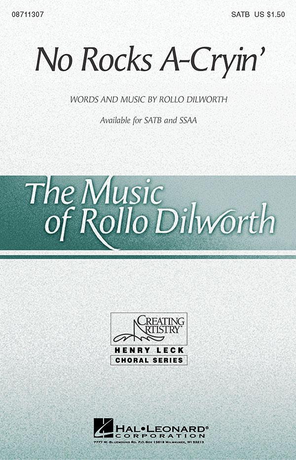 Rollo Dilworth: No Rocks A-Cryin': SATB