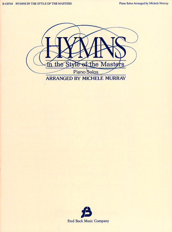Michelle Murray: Hymns In The Style Of Masters: Piano: Instrumental Album