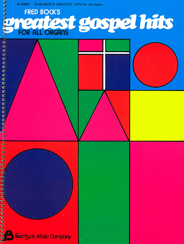 Fred Bock: Fred Bock's Greatest Gospel Hits for All Organs: Organ: Instrumental