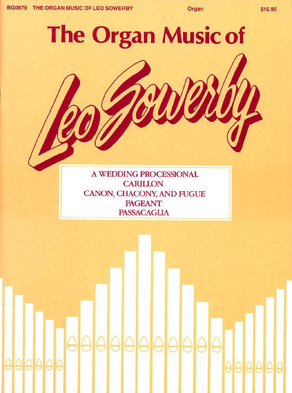 Leo Sowerby: The Organ Music of Leo Sowerby - Volume 1: Organ: Instrumental