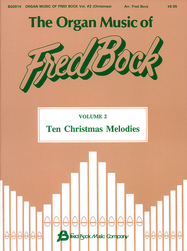 The Organ Music of Fred Bock: Organ: Instrumental Album