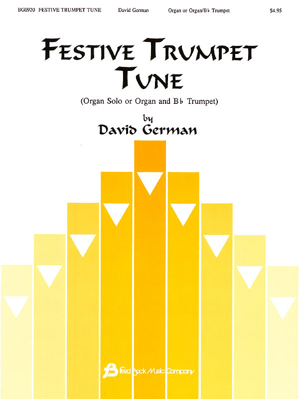 David German: Festive Trumpet Tune - Organ or Organ & Bb Trumpet: Trumpet: