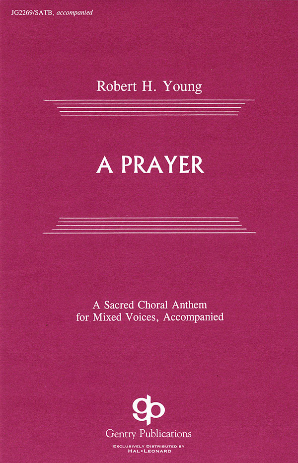 Nadejda De Braganca Robert H. Young: A Prayer: SATB: Vocal Score