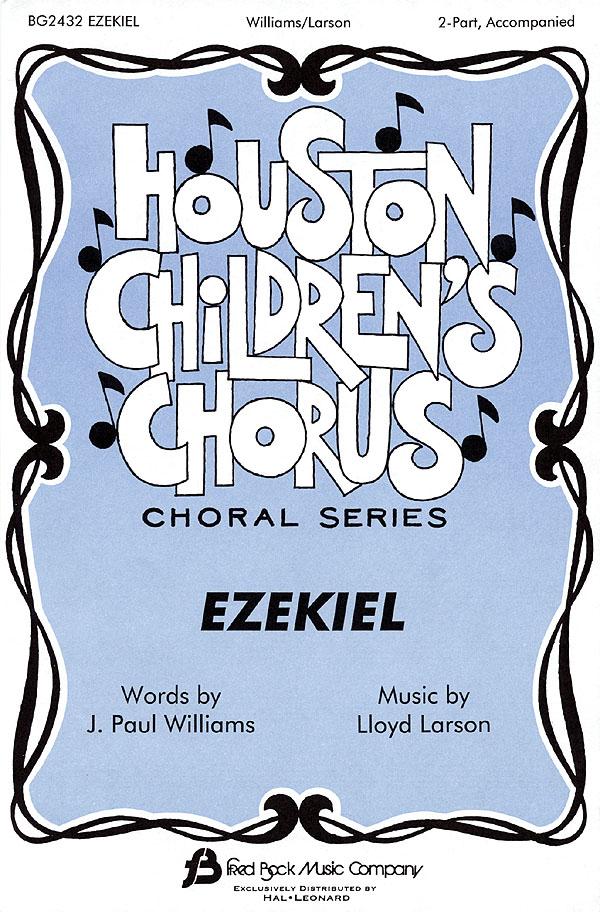 J. Paul Williams Lloyd Larson: Ezekiel: 2-Part Choir: Vocal Score