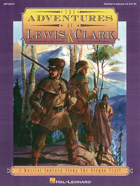 John Jacobson Roger Emerson: The Adventures of Lewis & Clark Musical: Classroom