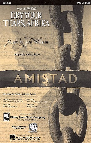 John Williams: Dry Your Tears  Afrika (From Amistad): SATB: Vocal Score