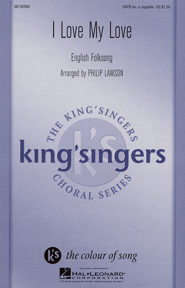 The King's Singers: I Love My Love: SATB: Vocal Score
