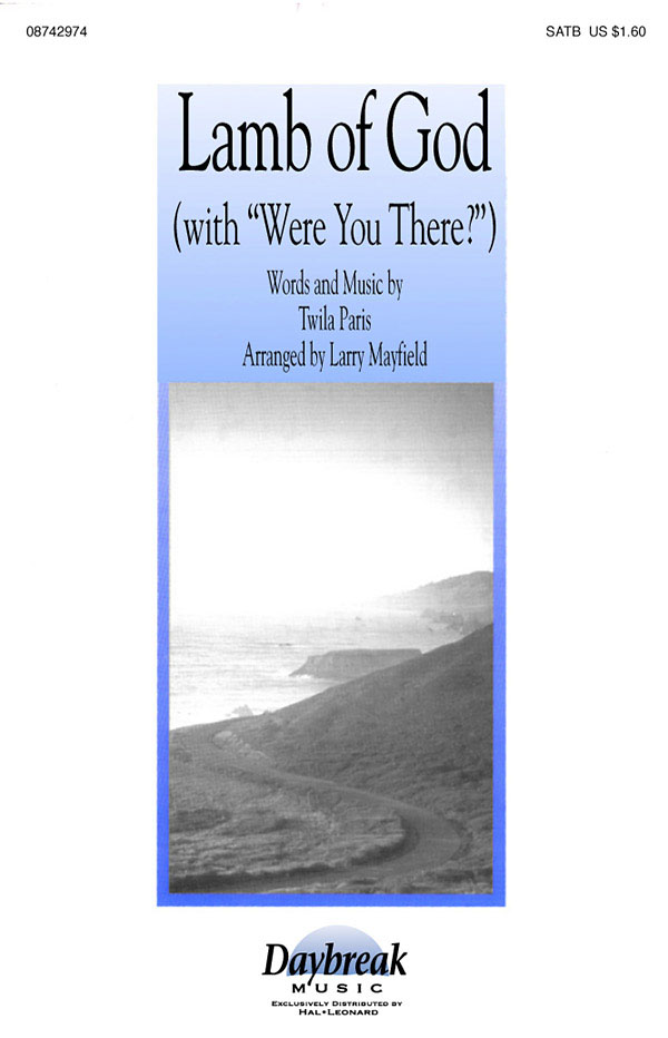 Twila Paris: Lamb of God with Were You There?: SATB: Vocal Score