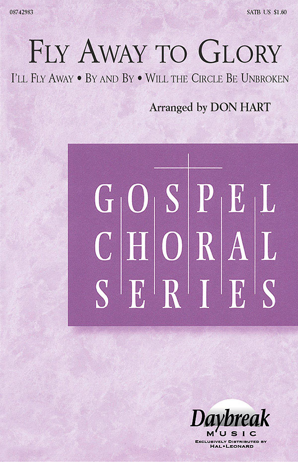 Fly Away to Glory (Medley): SATB: Vocal Score