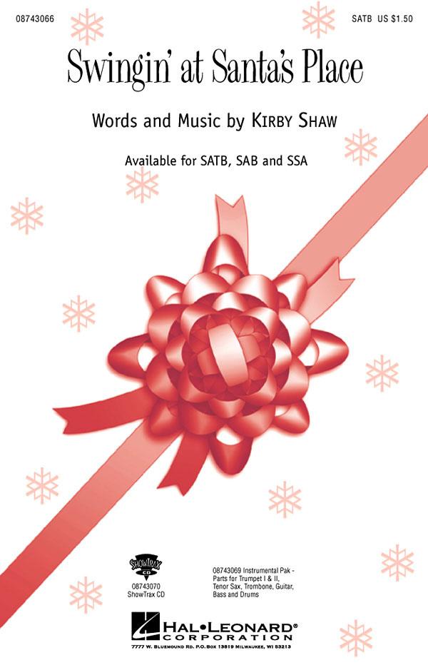 Kirby Shaw: Swingin' at Santa's place: SATB: Vocal Score