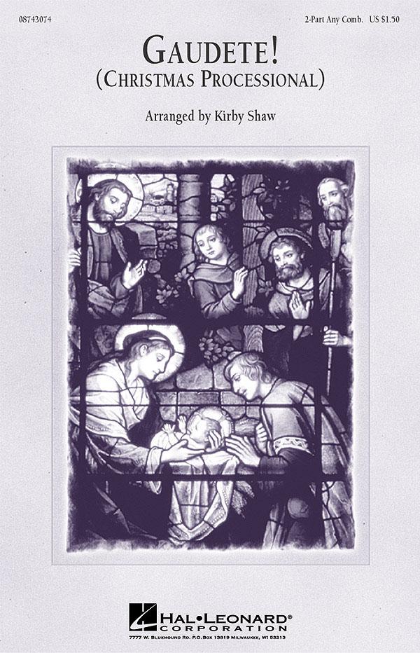 Gaudete! (Christmas Processional) 2-Part Choir: Mixed Choir: Vocal Score