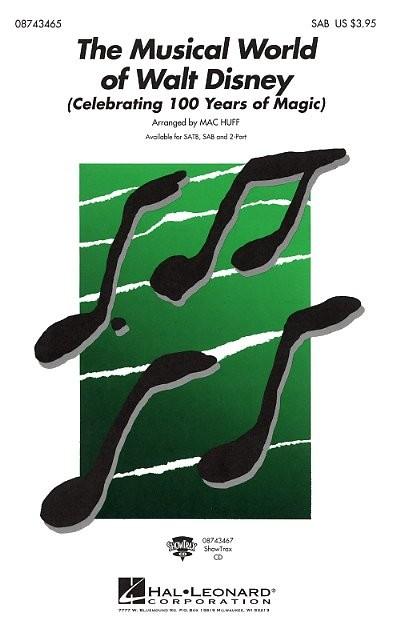 The musical world of Walt Disney 'medley' (SAB): SAB: Vocal Score