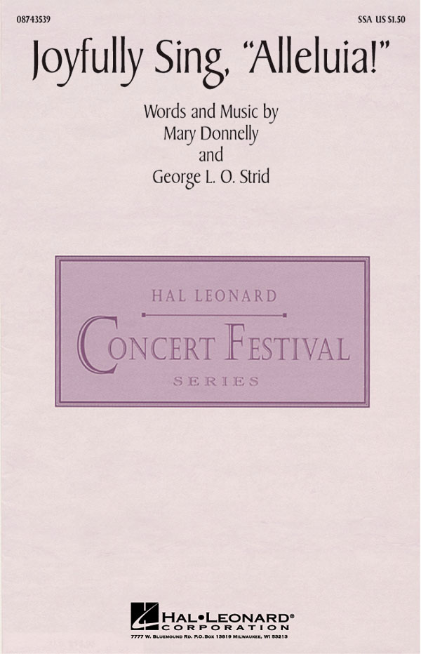 George L.O. Strid Mary Donnelly: Joyfully Sing  Alleluia!: SSA: Vocal Score