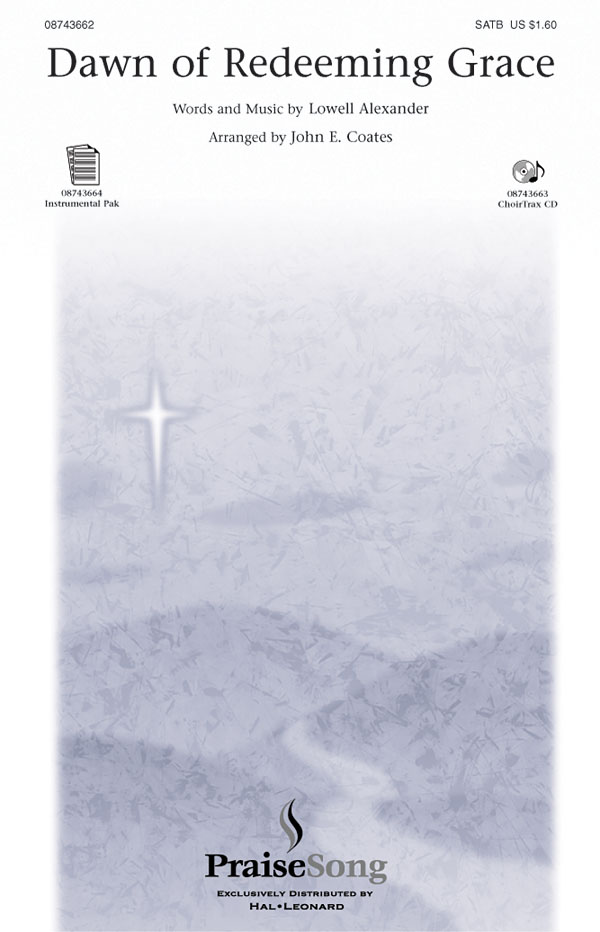 Lowell Alexander: Dawn of Redeeming Grace: SATB: Vocal Score