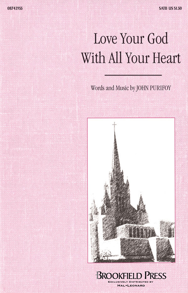 John Purifoy: Love Your God With All Your Heart: SATB: Vocal Score