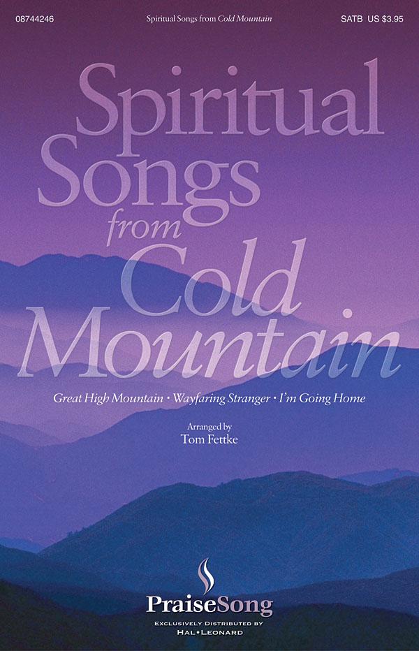 Spiritual Songs from Cold Mountain: SATB: Vocal Score