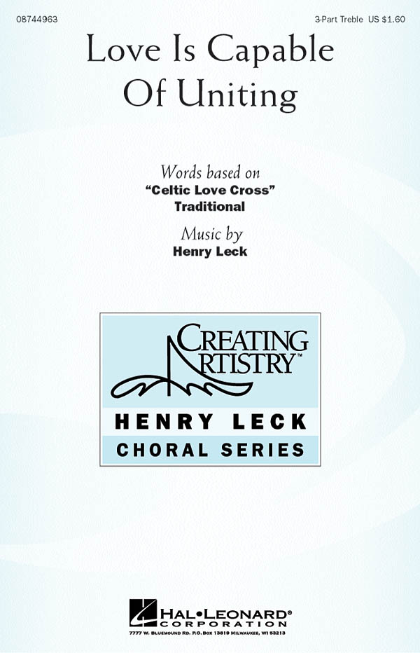 Henry Leck: Love Is Capable of Uniting: 3-Part Choir: Vocal Score