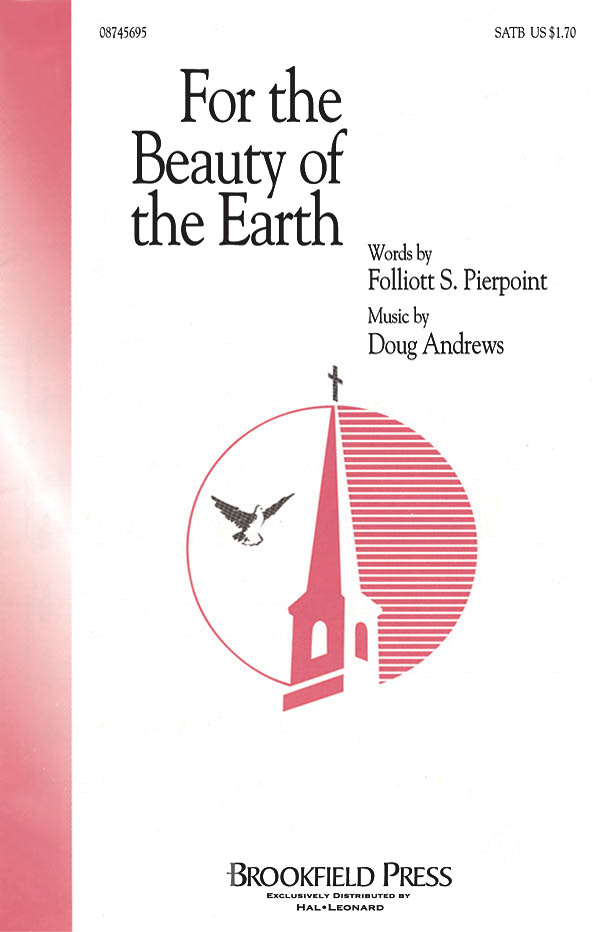 Doug Andrews Folliott Sandford Pierpoint: For the Beauty of the Earth: SATB: