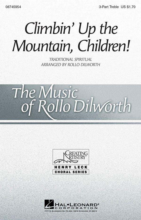 Climbin' Up the Mountain  Children!: 3-Part Choir: Vocal Score