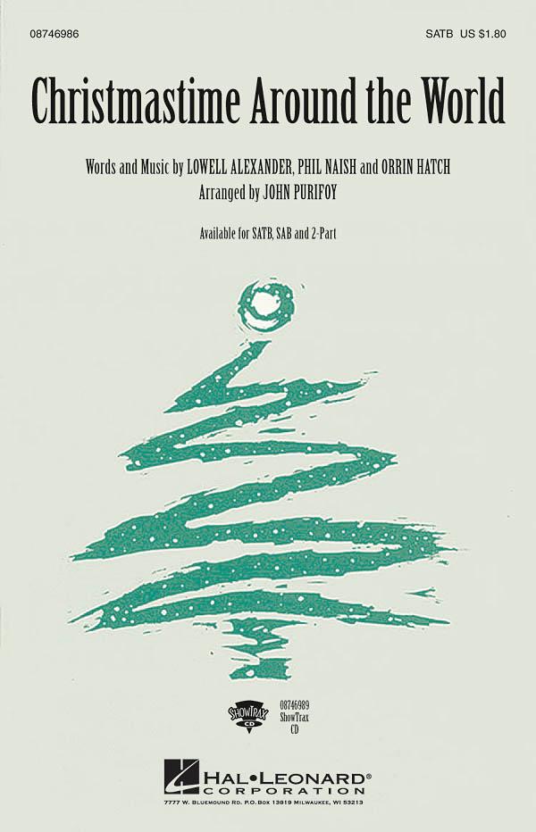 Lowell Alexander Orrin Hatch Phil Naish: Christmastime Around the World: SATB:
