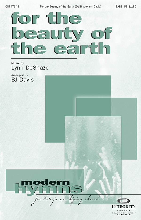 Lynn DeShazo: For the Beauty of the Earth: SATB: Vocal Score